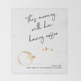 This Morning with Her, Having Coffee. Paradise Definition. Johnny Cash Throw Blanket