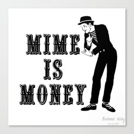Mime Is Money Canvas Print