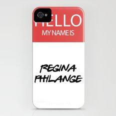 HELLO MY NAME IS... REGINA PHILANGE iPhone (4, 4s) Slim Case