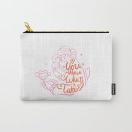 You have what it takes - messy bun mom Carry-All Pouch