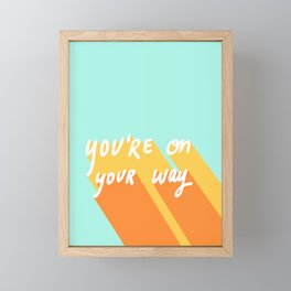 You're On Your Way Framed Mini Art Print