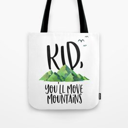 Kid You'll Move Mountains, Kids Poster, Gift For Kid, Home Decor, Kids Room Tote Bag