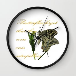 Butterflies Forget They Were Once Caterpillars Proverbial Text Wall Clock
