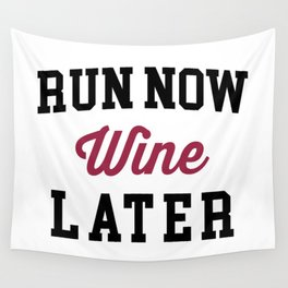 Run Now, Wine Later Funny Quote Wall Tapestry