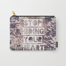 Stop Hiding Your Heart Carry-All Pouch