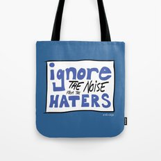 Ignore the Haters Tote Bag