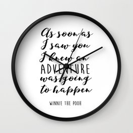 "Winnie the Pooh Adventure Quote ""I knew when I met you"" Print, Winnie the Pooh nursery art, Baby Sho Wall Clock"