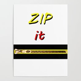 Zip it Black Yellow Red jGibney The MUSEUM Gifts Poster