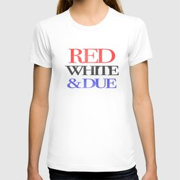Red, White, & Due T-shirt