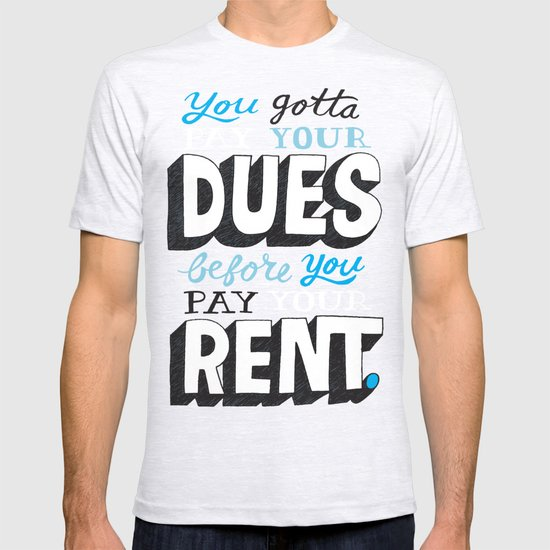 Dues Before Rent T-shirt