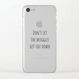Don't Let the Muggles Get You Down (White) Clear iPhone Case