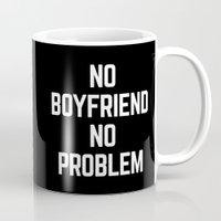 boyfriend Mugs featuring No Boyfriend Funny Quote by EnvyArt