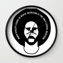 When civility leads to death, revolting is the only logical reaction. ! Colin Kaepernick Wall Clock