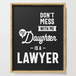 Don't Mess With Me My Daughter Is A Lawyer Serving Tray