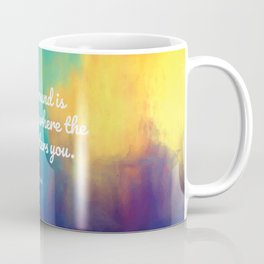 The wound is the place where the Light enters you, Rumi quote Coffee Mug