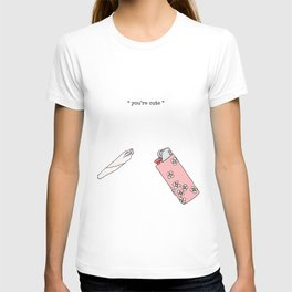 you're cute - white T-shirt