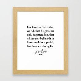 John 3:16 For God so loved the world Framed Art Print