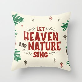 Let Heaven and Nature Sing Vintage Christmas Holiday Lettering Illustration Throw Pillow