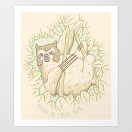 Hang In There Bub Art Print
