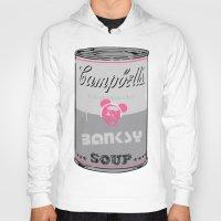 banksy Hoodies featuring Banksy Soup by CyberStar Media