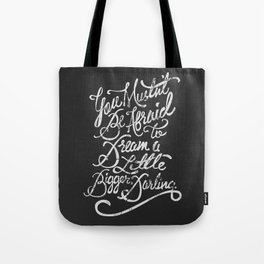 Dream a little bigger, darling... Tote Bag