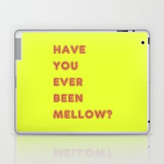 Have You Ever Been Mellow ? Laptop & iPad Skin
