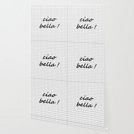Ciao Bella! - black on white Wallpaper