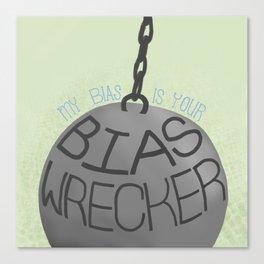 My Bias is your Bias Wrecker Canvas Print