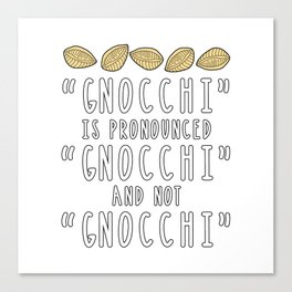 Funny Gnocchi Italian Pasta Foodie Gift For Chefs Canvas Print