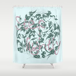 Step lightly - the world requests Shower Curtain