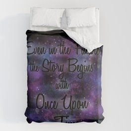 Even in the Future the Story Begins with Once Upon a Time Duvet Cover
