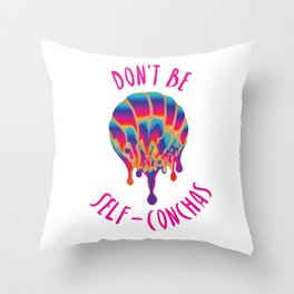Don't be Self-Conchas Throw Pillow