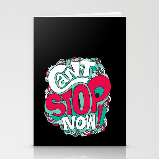 Can't Stop Now! Stationery Cards