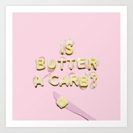 Is Butter a Carb? Mean Girl's typography Art Print