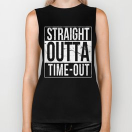 Straight Outta Time-Out Biker Tank