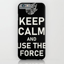 KEEP CALM USE THE FORCE iPhone Case