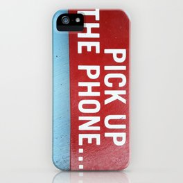 Pick Up The Phone... iPhone Case