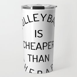 Therapy Cheap Volleyball Volleyballer Gift Travel Mug