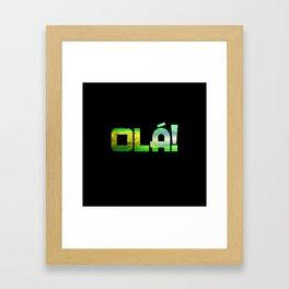 Ola! Framed Art Print