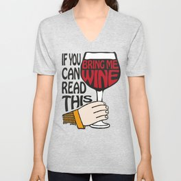 If You Can Read This Bring Me Wine Unisex V-Neck