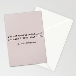 More Than Just A House - I'm not used to being loved. Stationery Cards