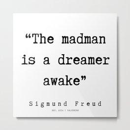 24  |   Sigmund Freud Quotes | 190926 Metal Print