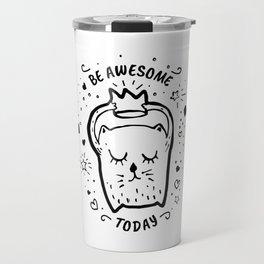 Be awesome today 4 Travel Mug