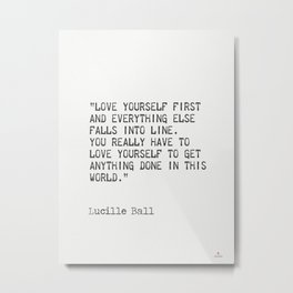 Lucille Ball quote Metal Print