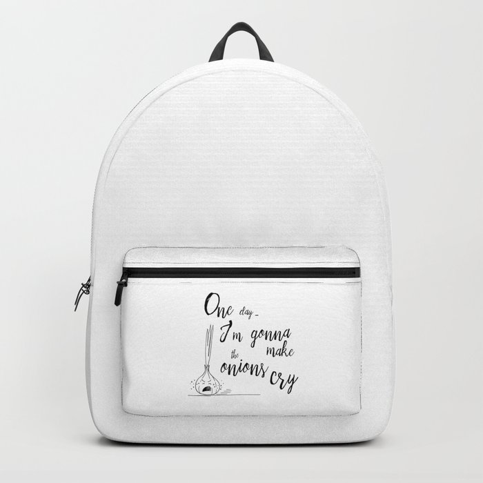 One day I'm gonna make the onions cry - Hand Lettering Quote and Illustration Backpack