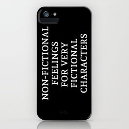 Non-Fictional Feelings for Very Fictional Characters - Inverted iPhone Case