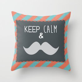 keep calm & moustache it Throw Pillow