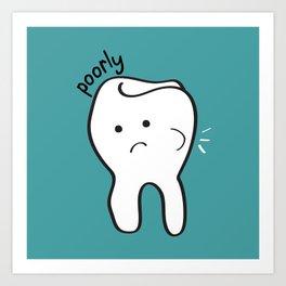 Poorly Tooth Art Print