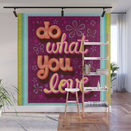 Do what you love - Hand-Lettering Art by Thaneeya McArdle Wall Mural