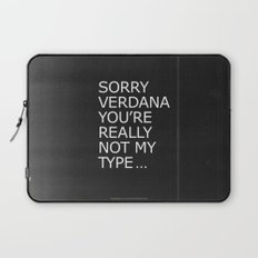 Sorry Verdana you're really not my type Laptop Sleeve